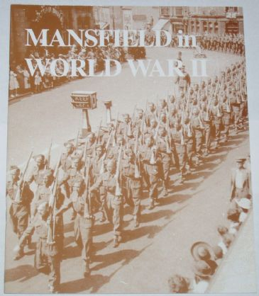 Mansfield in World War II - Memories from the People of Mansfield